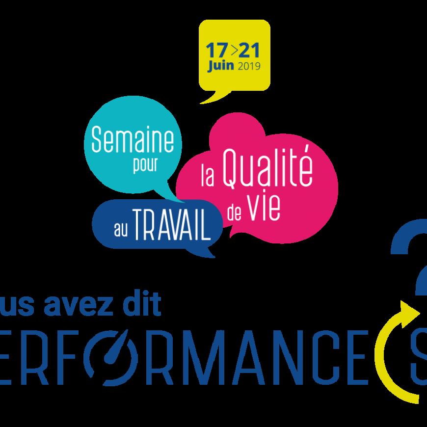 Semaine pour la qualité de vie au travail 2019 : « Vous avez dit performance(s) ? »